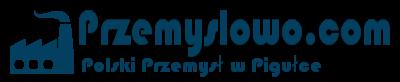 Przemysłowo.com | Polski Przemysł w Pigułce